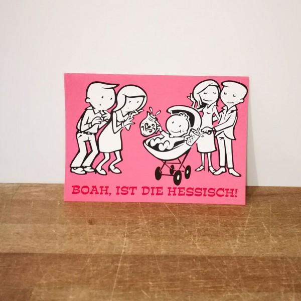 Postkarte - Boahh ist die Hessisch